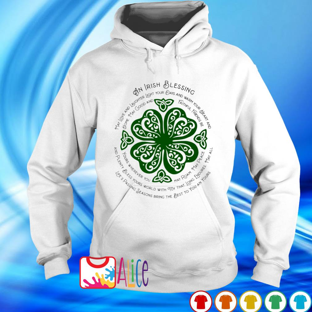 An Irish blessing may love and laughter s hoodie