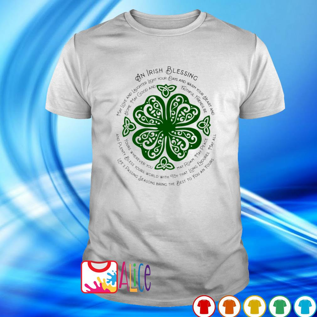 An Irish blessing may love and laughter shirt