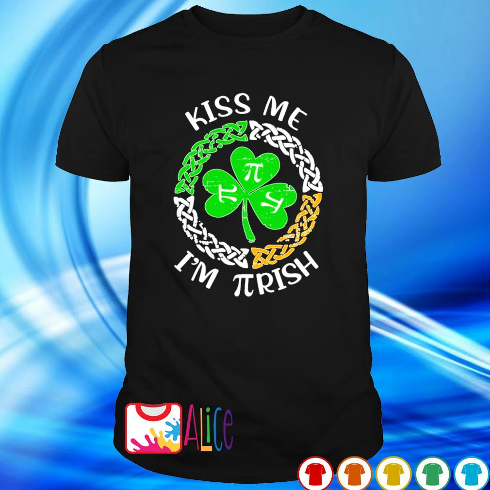 Kiss me I'm Pirish St Patrick's Day shirt