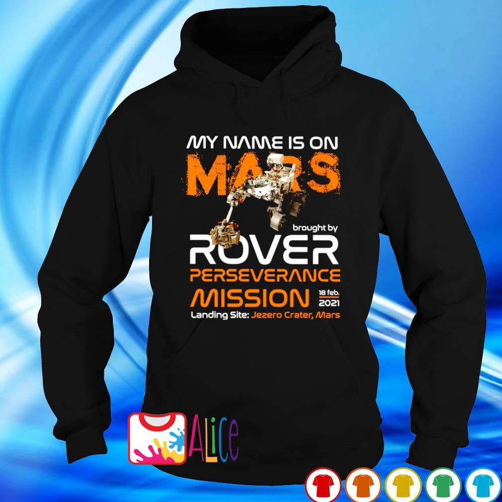 My name is on Mars brought by rover perseverance mission s hoodie