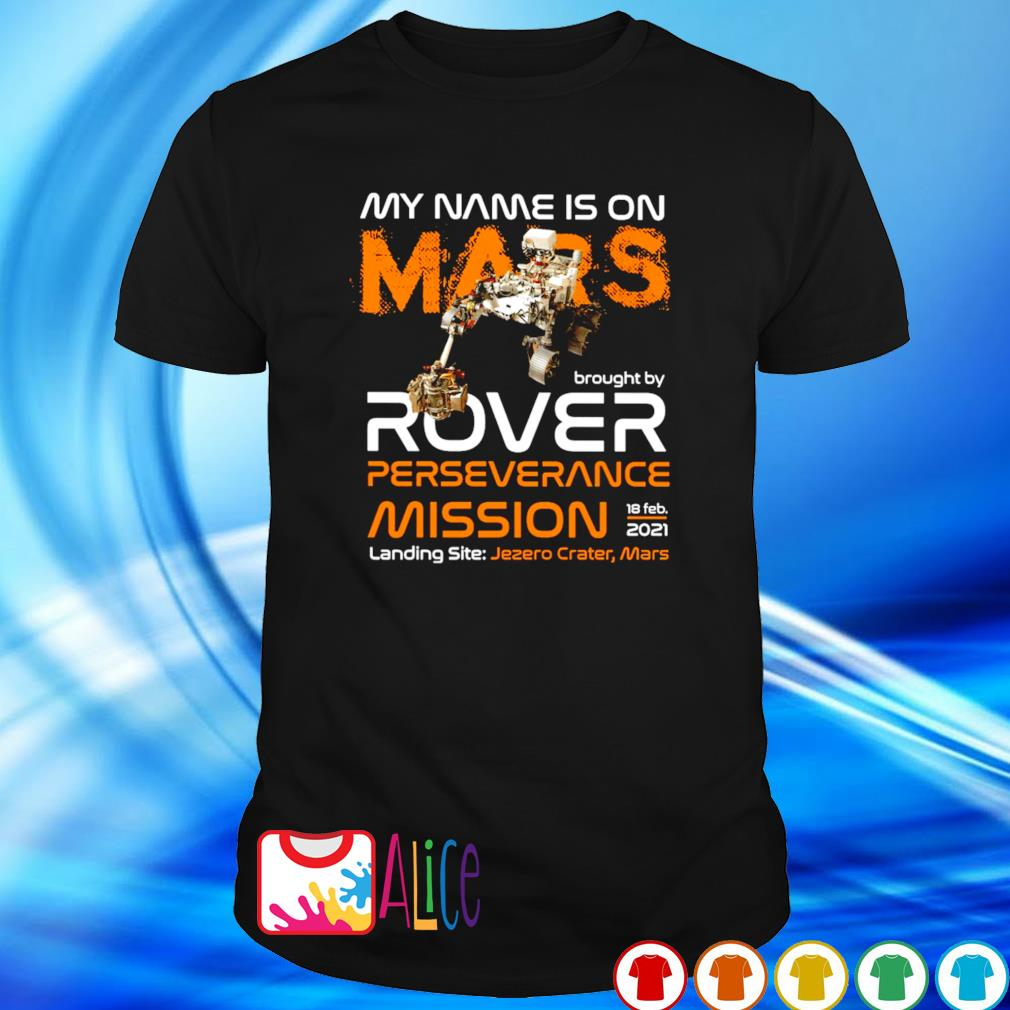 My name is on Mars brought by rover perseverance mission shirt