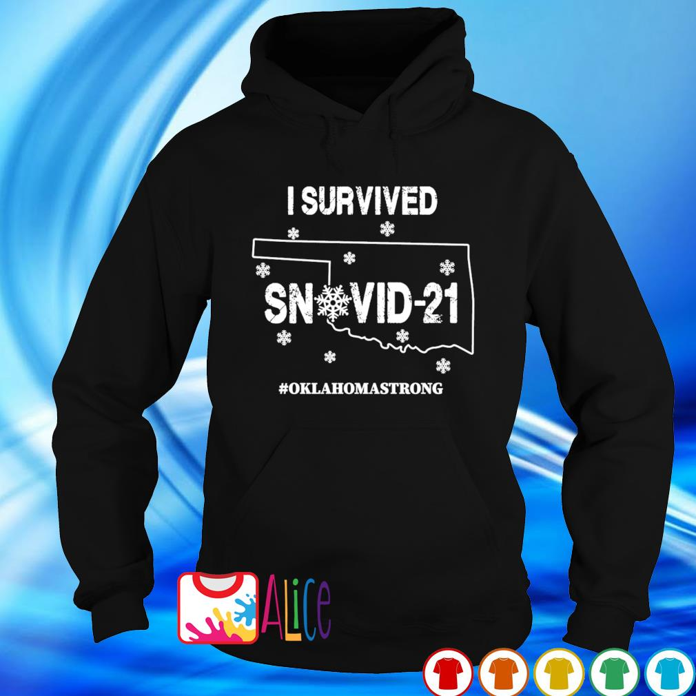 Oklahoma strong I survived Snovid-21 s hoodie