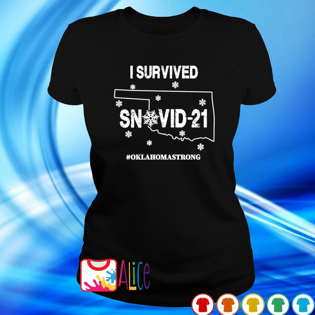 Oklahoma strong I survived Snovid-21 s ladies tee