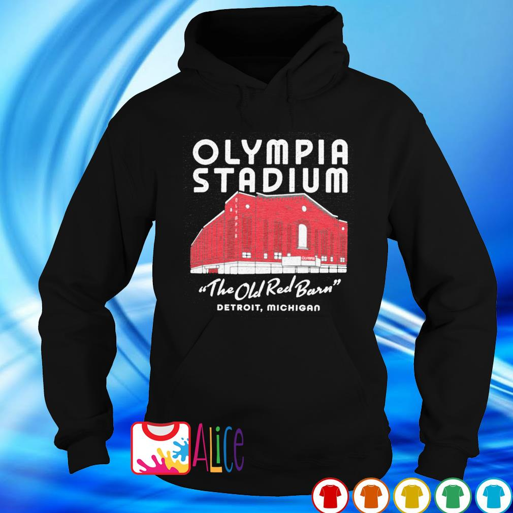 Olympia Stadium the old red barn Detroit Michigan s hoodie