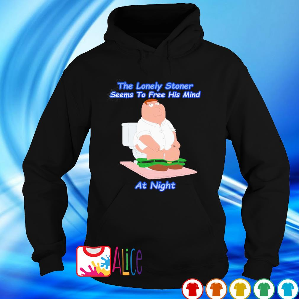 Peter Griffin the lonely stoner seems to free his mind at night s hoodie