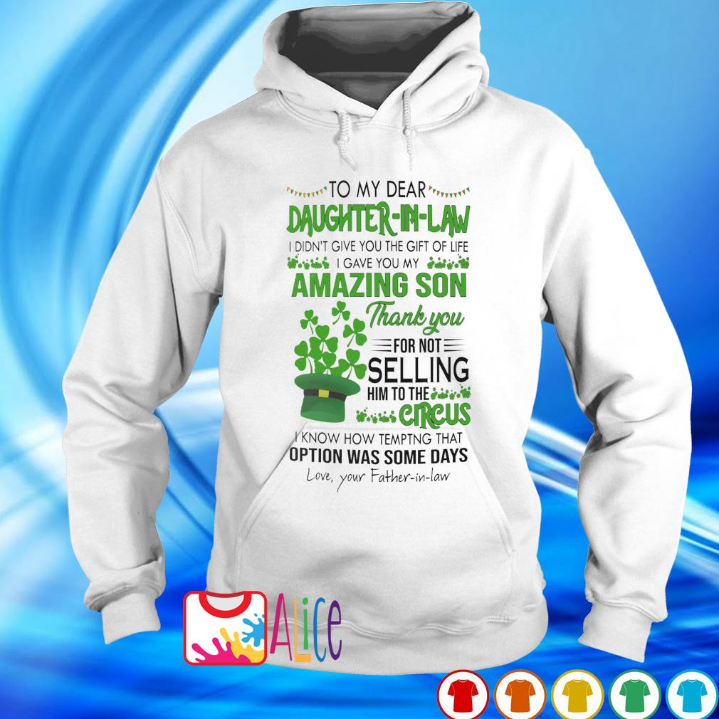 Shamrock to my dear Daughter-in-law I gave you my amazing Son St Patrick's Day s hoodie