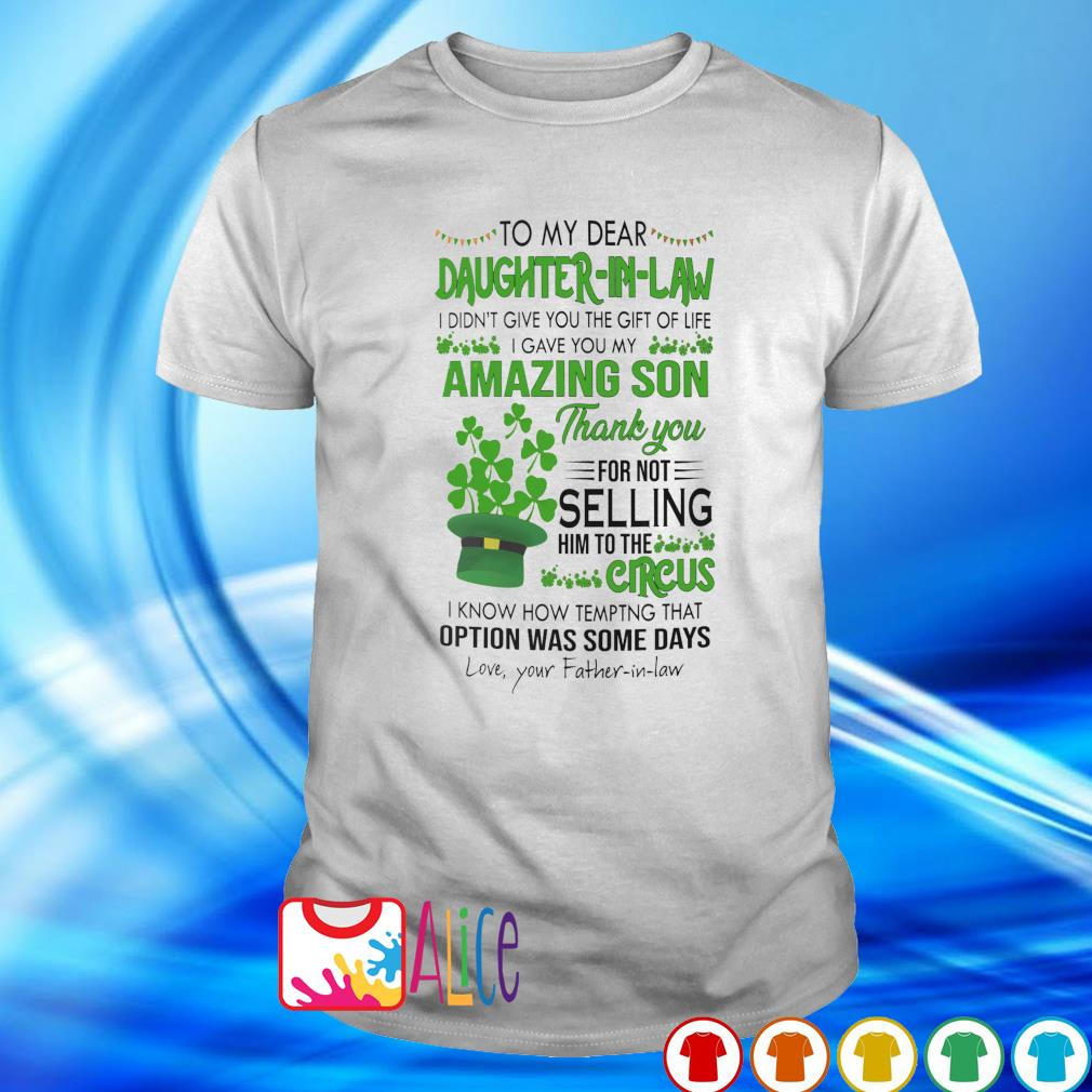 Shamrock to my dear Daughter-in-law I gave you my amazing Son St Patrick's Day shirt