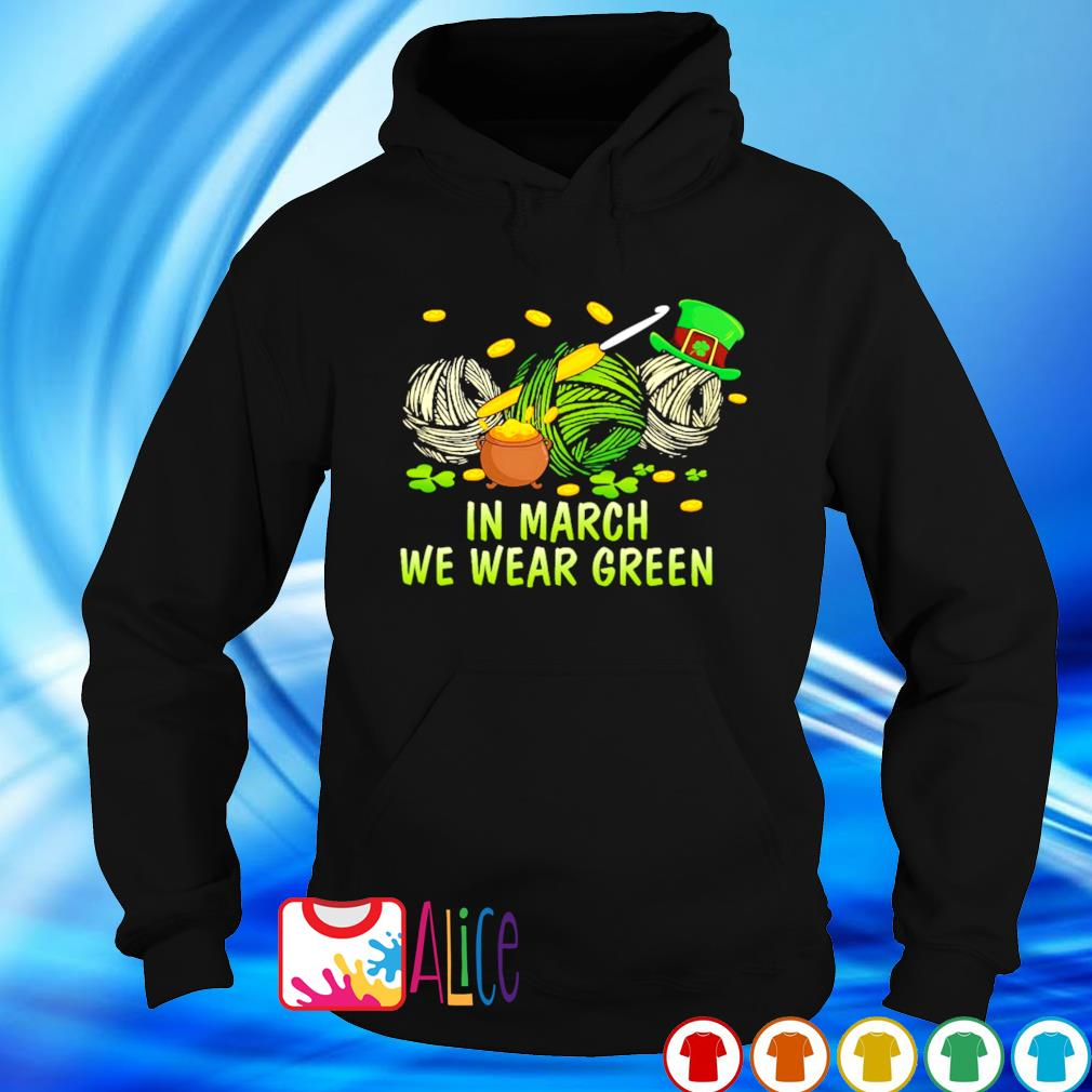 St Patrick's Day Crochet in March we wear green s hoodie