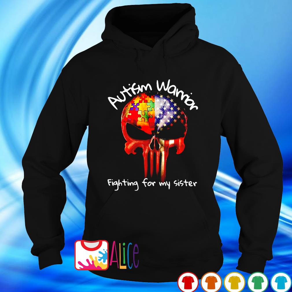 Autism warrior fighting for my sister s hoodie