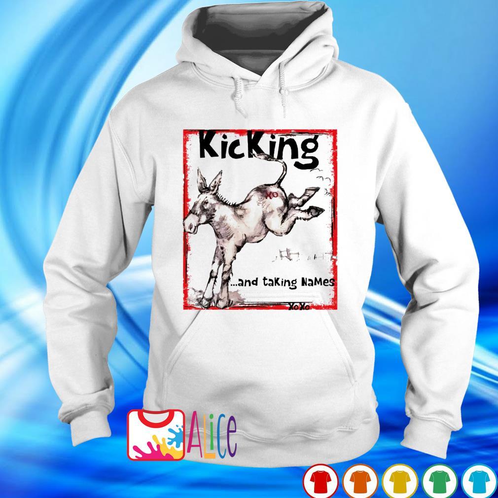 Kicking and taking names xo xo s hoodie
