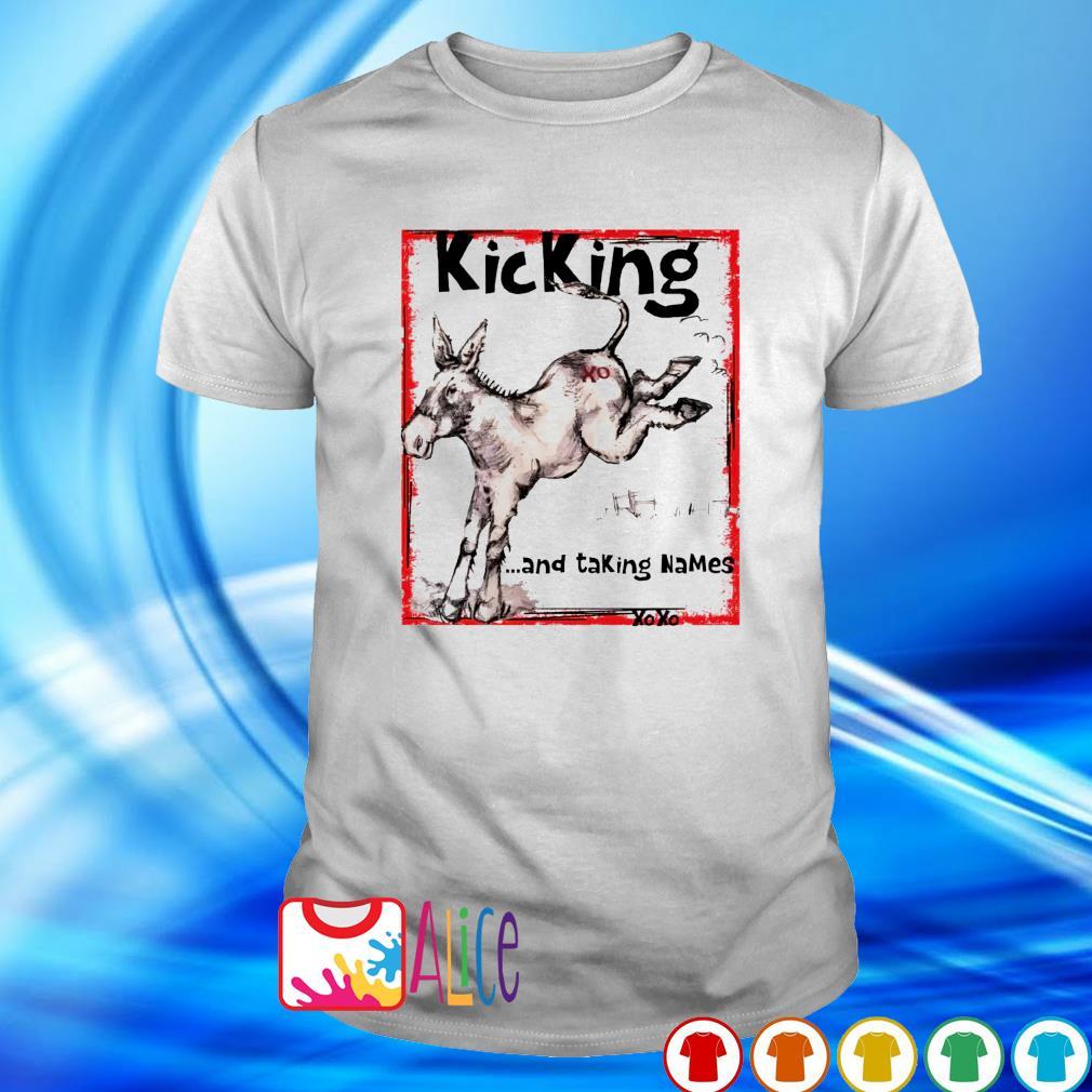 Kicking and taking names xo xo shirt