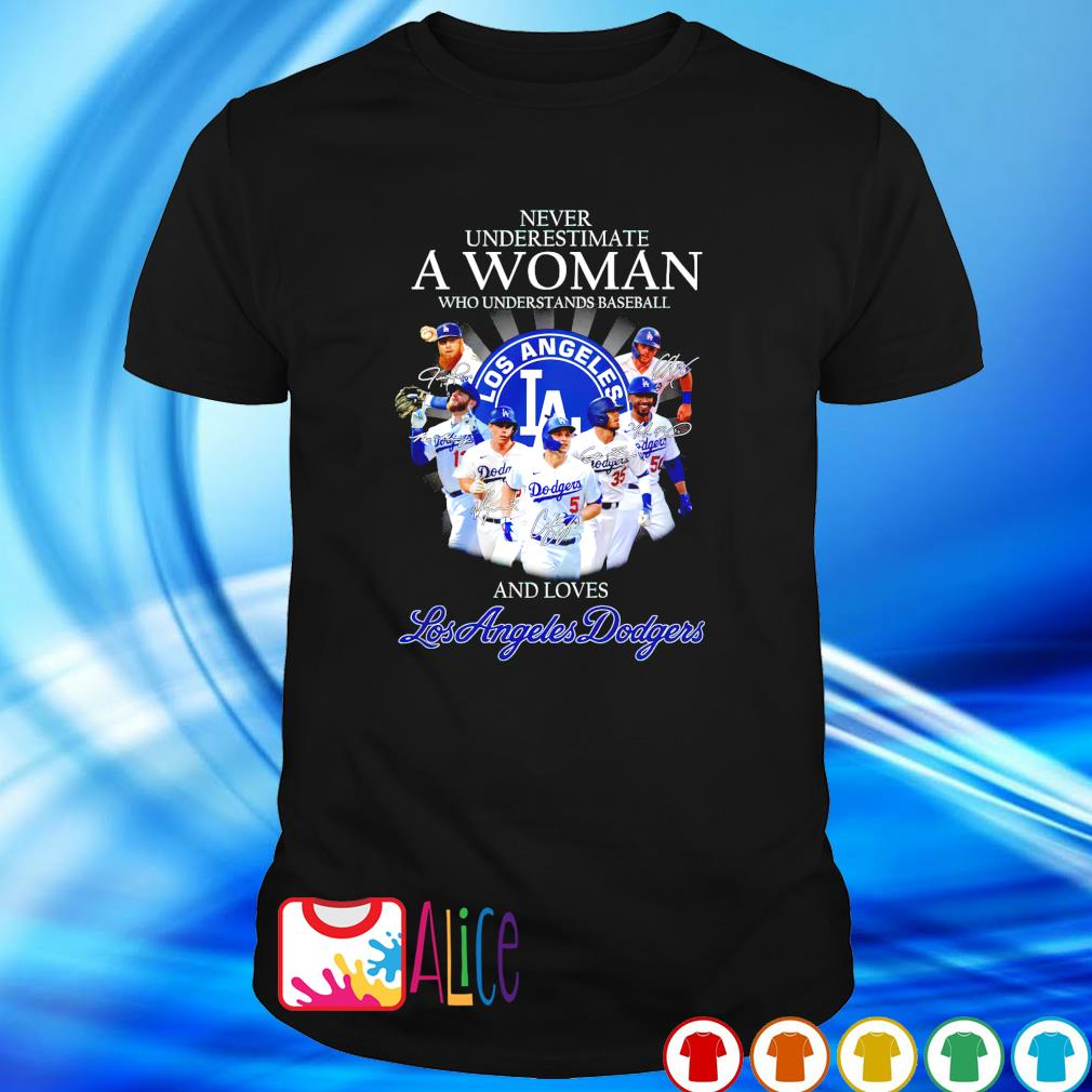 Never underestimate a woman who loves Los Angeles Dodgers and understands baseball shirt