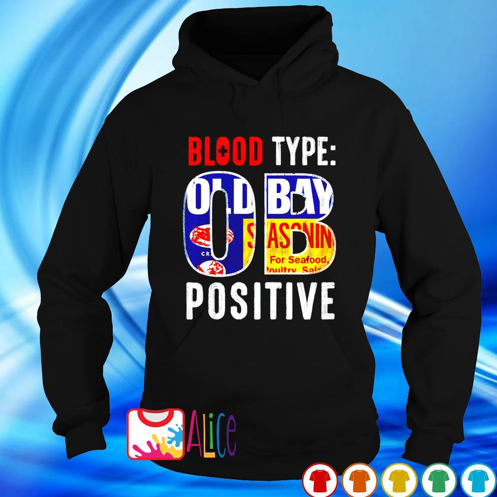 Old Bay blood type OB positive s hoodie