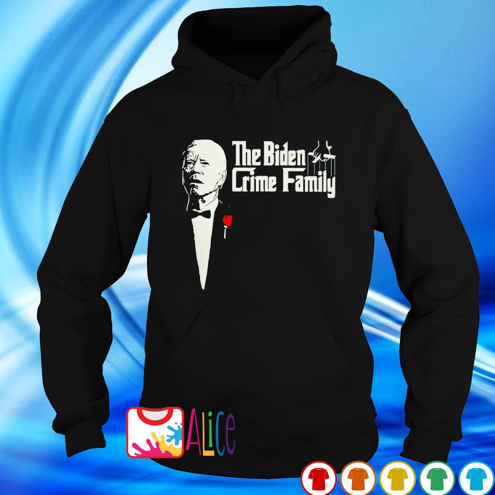 The Father The Biden crime family s hoodie