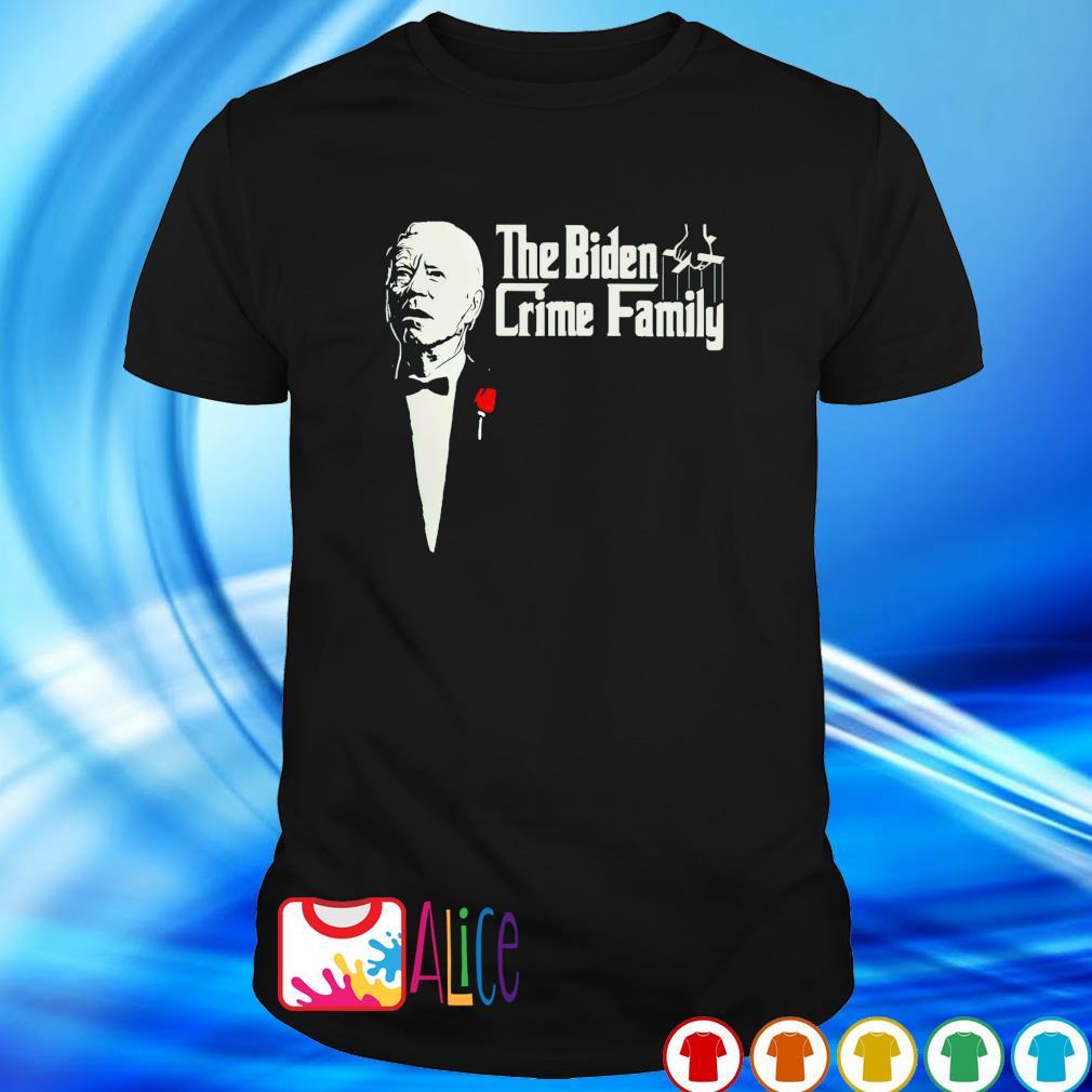 The Father The Biden crime family shirt
