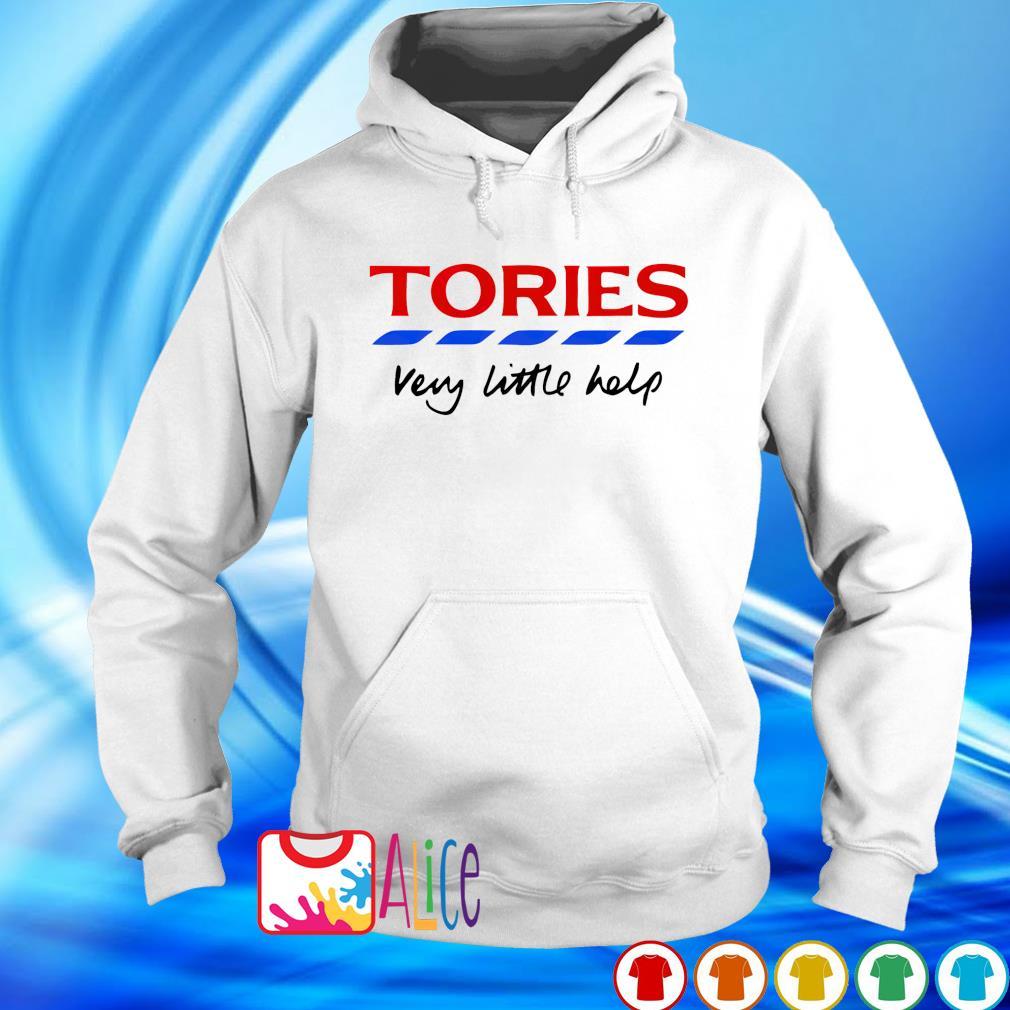 Tories very little help s hoodie