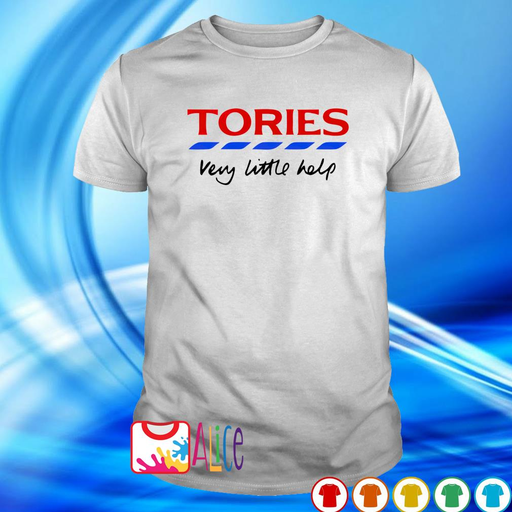 Tories very little help shirt