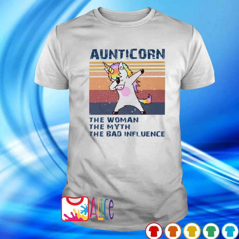 Aunticorn dabbing the woman the myth the bad influence vintage shirt