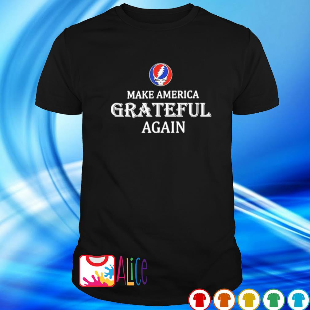 Make America Grateful agian shirt