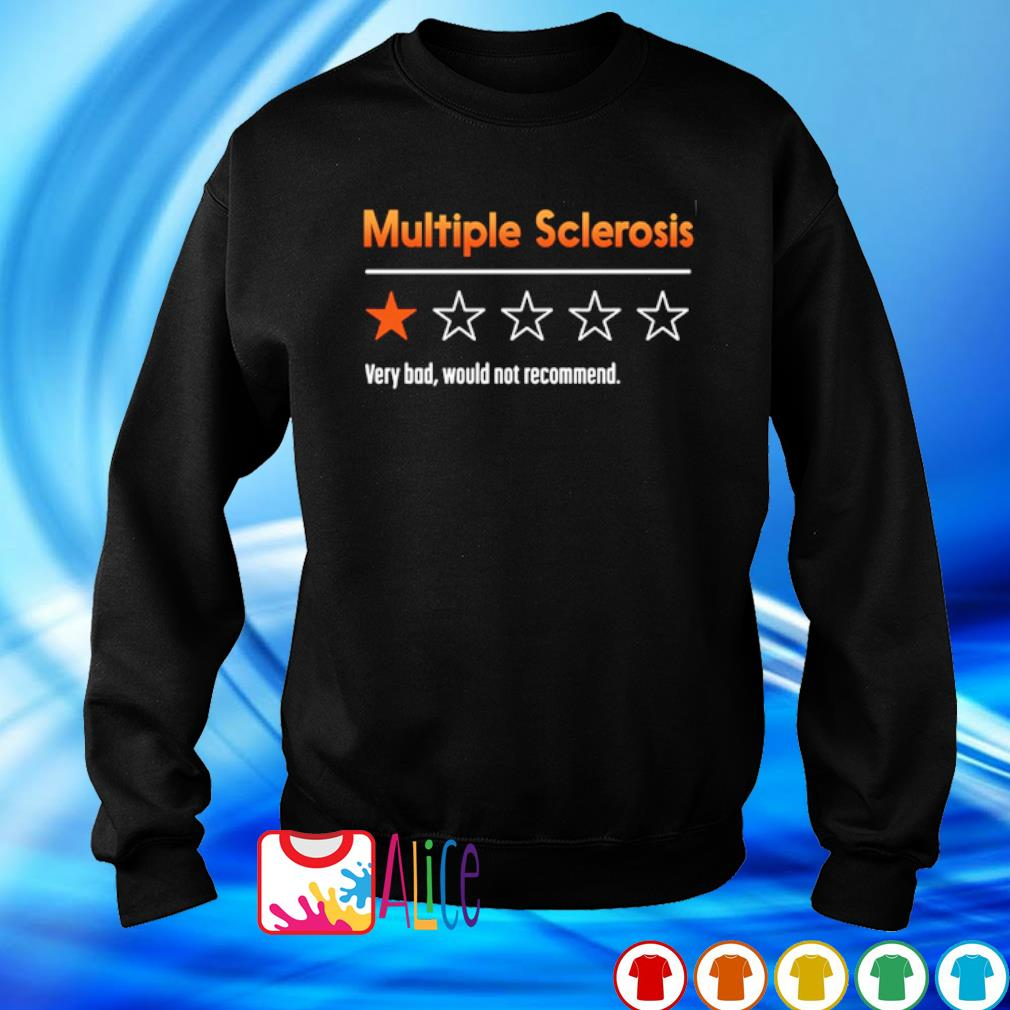 Multiple sclerosis very bad would not recommend s 6
