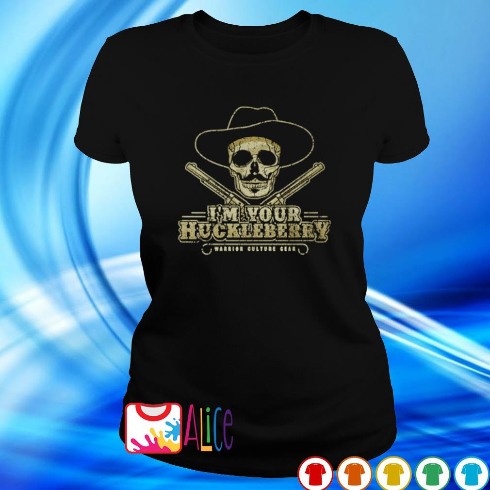 Skull I'm your huckleberry warrior culture gear s 2