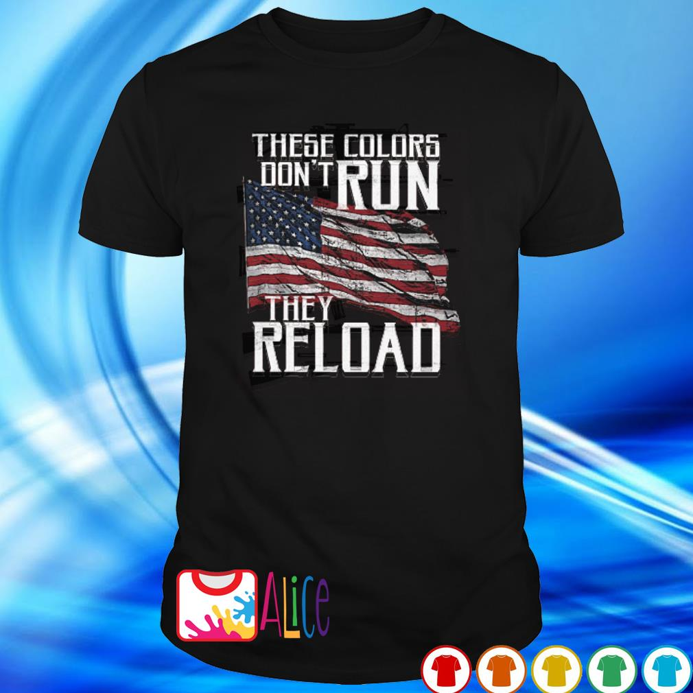 American flag These Colors Don't Run shirt