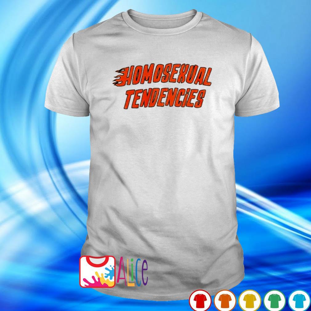 Homosexual tendencies shirt