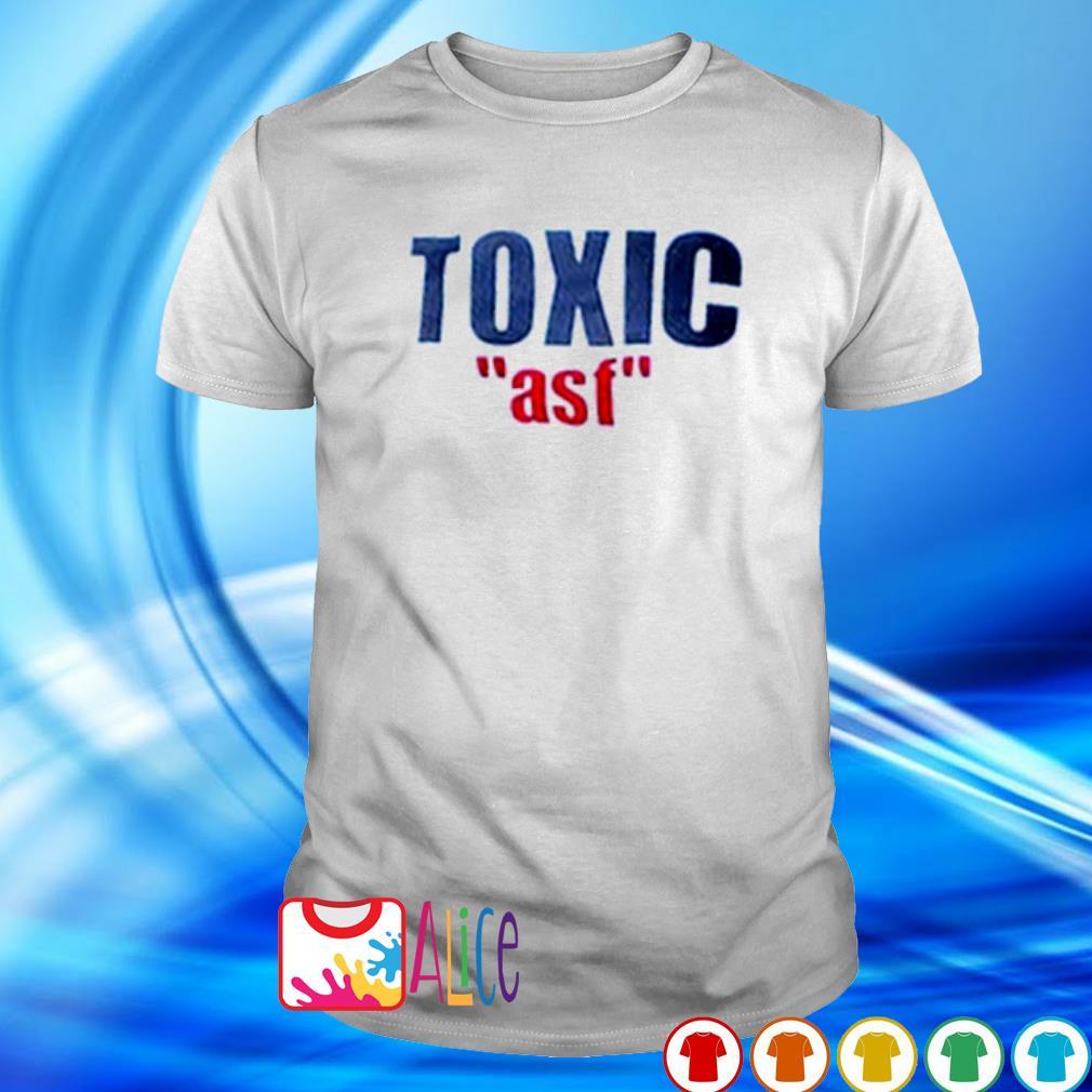 Official Toxic asf shirt