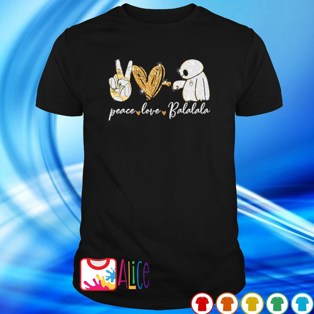 Peace Love Balalala shirt