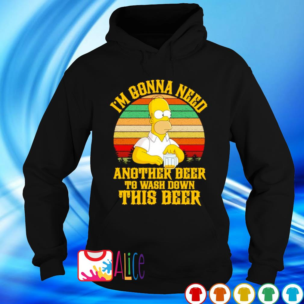 Simpson I'm gonna need another beer to wash down this beer s hoodie