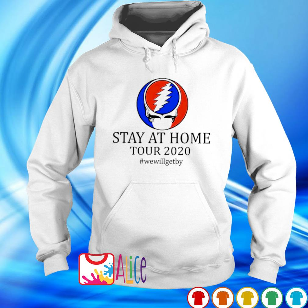 Skull Grateful Dead logo stay at home tour 2020 we will get by s hoodie