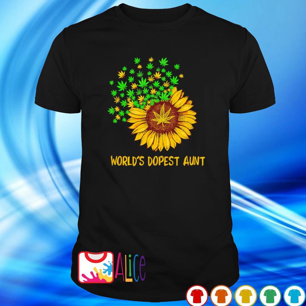 Sunflower Weed world's dopest Aunt shirt