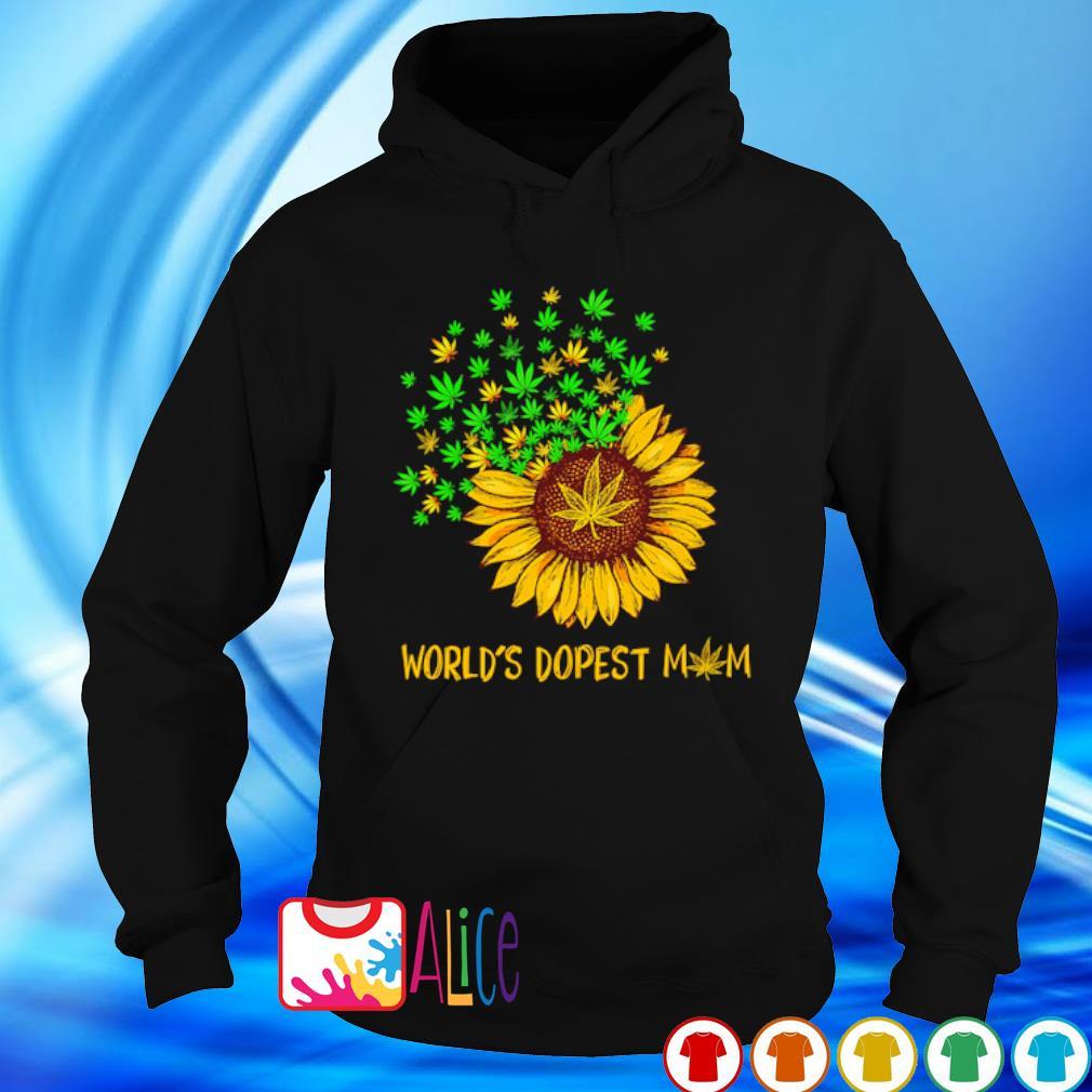 Sunflower weed world's dopest Mom s hoodie