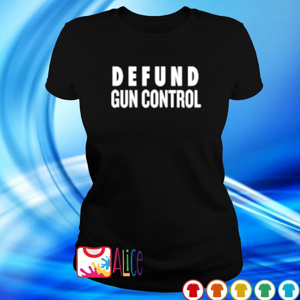 Defund gun control s ladies tee