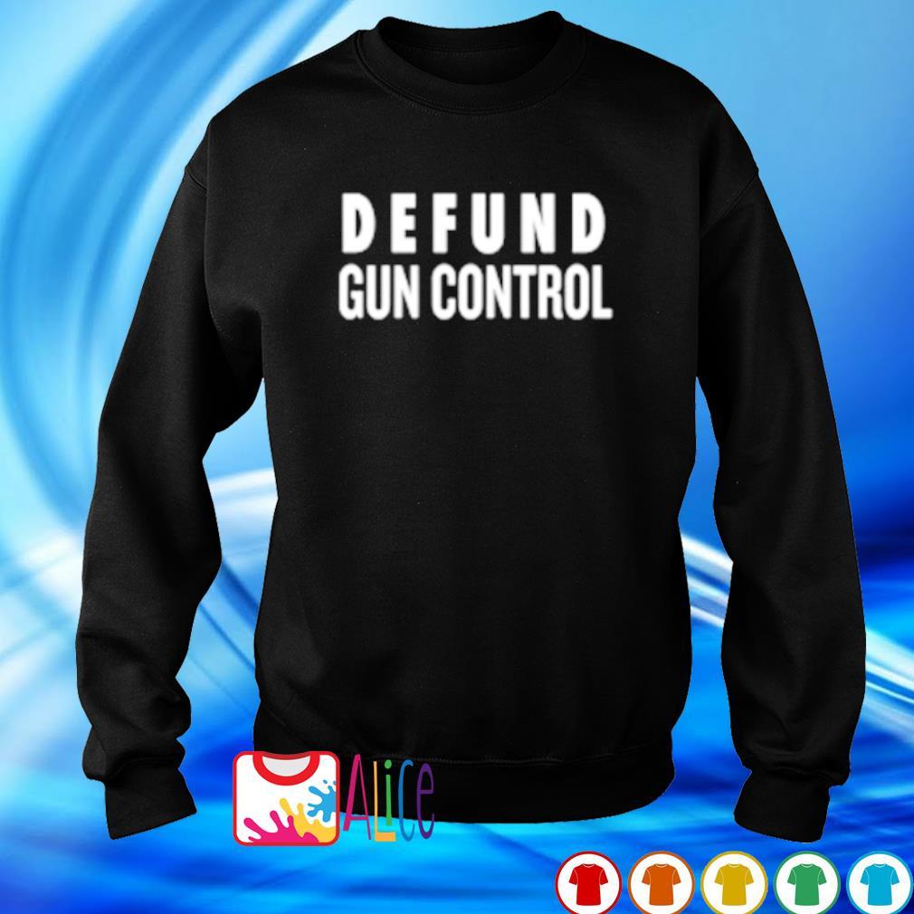 Defund gun control s sweater