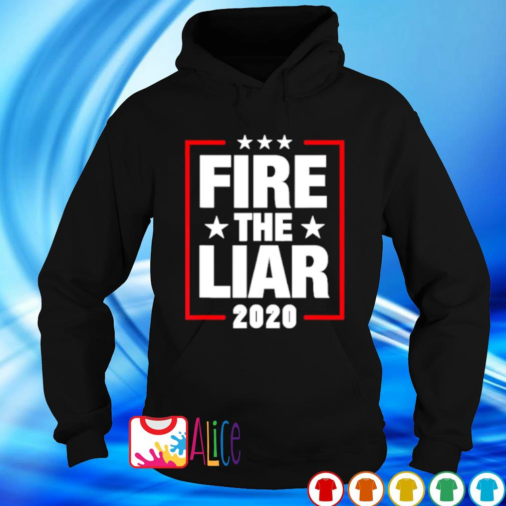 Fire the liar 2020 s hoodie