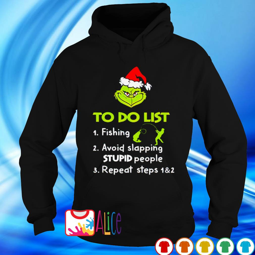 Grinch to do list fishing avoid slapping stupid people s hoodie
