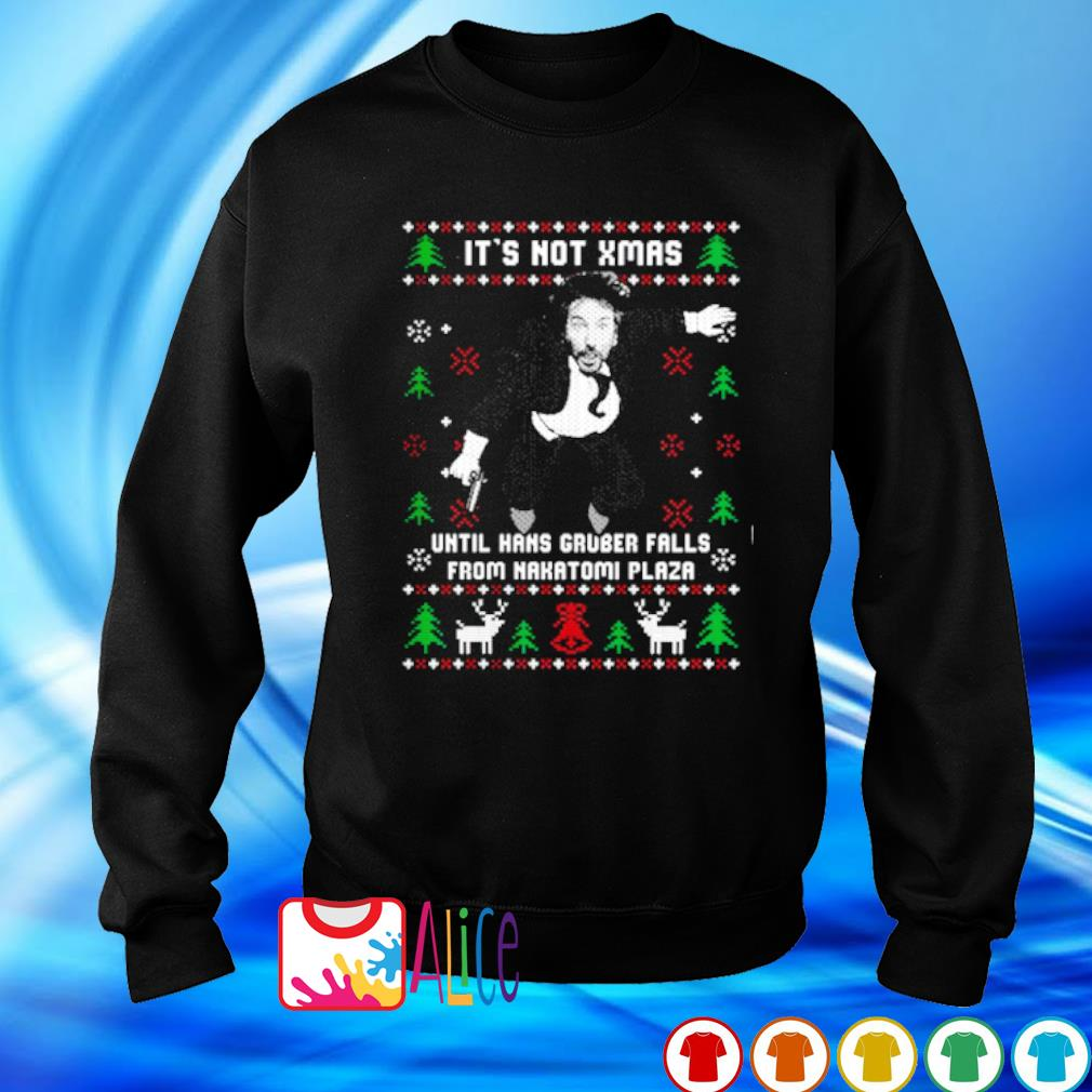 Hans Gruber It's Not Xmas Until Hans Gruber Falls From Nakatomi Plaza s sweater