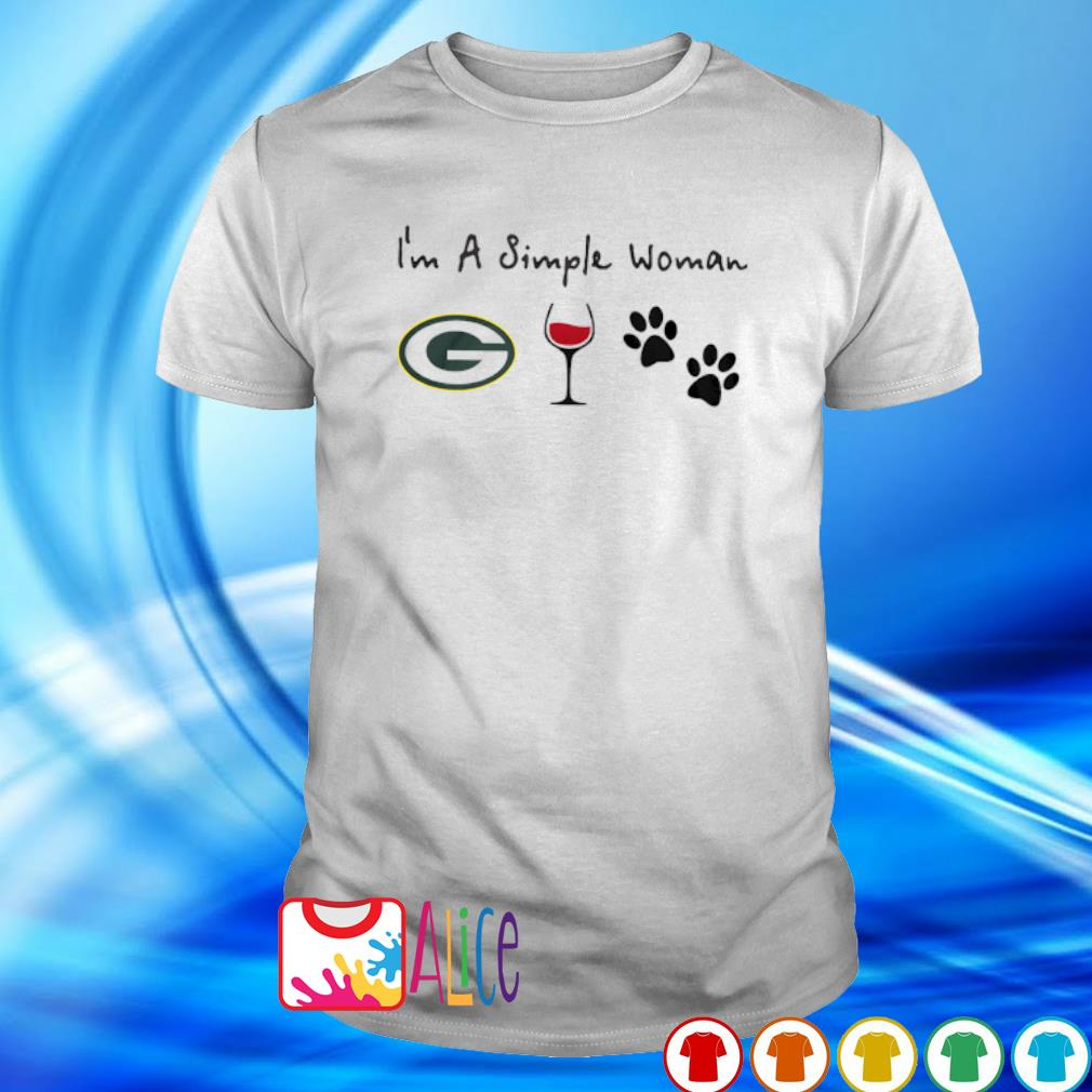 I'm a simple woman I like Green Bay Packers Wine and Dog paw shirt