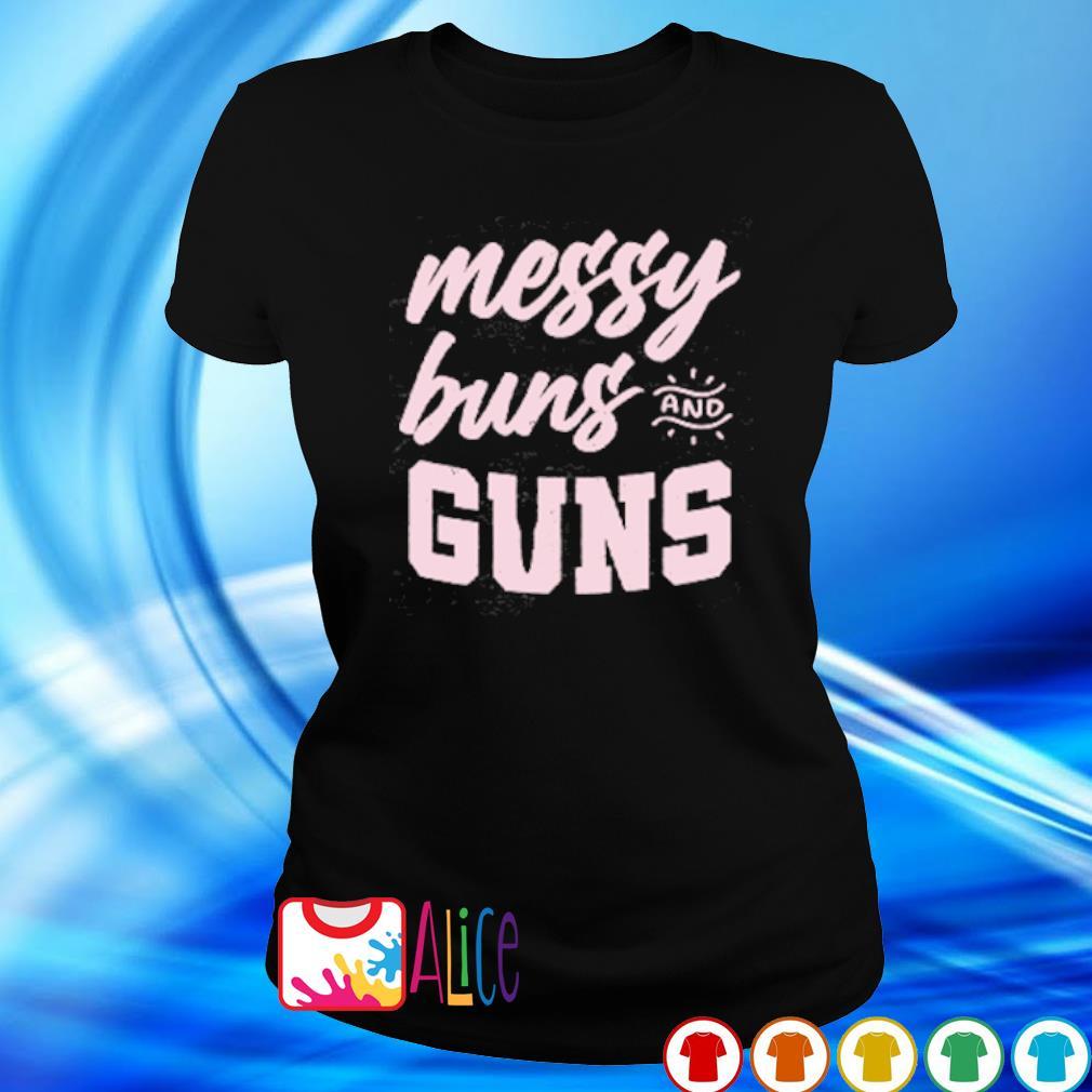 Messy buns and guns s ladies tee