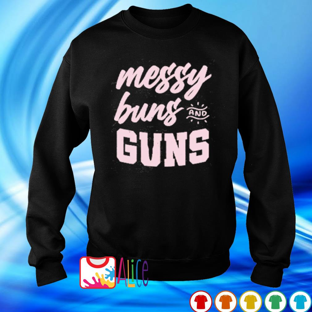 Messy buns and guns s sweater