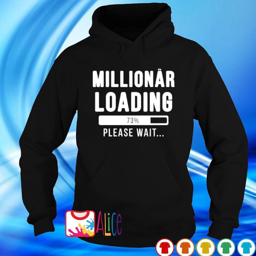 Millionaire loading please wait s hoodie