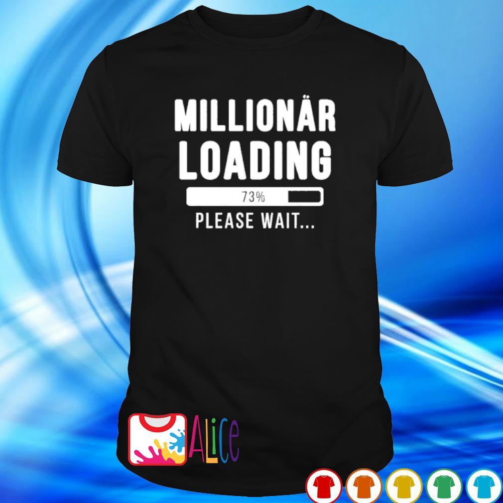 Millionaire loading please wait shirt