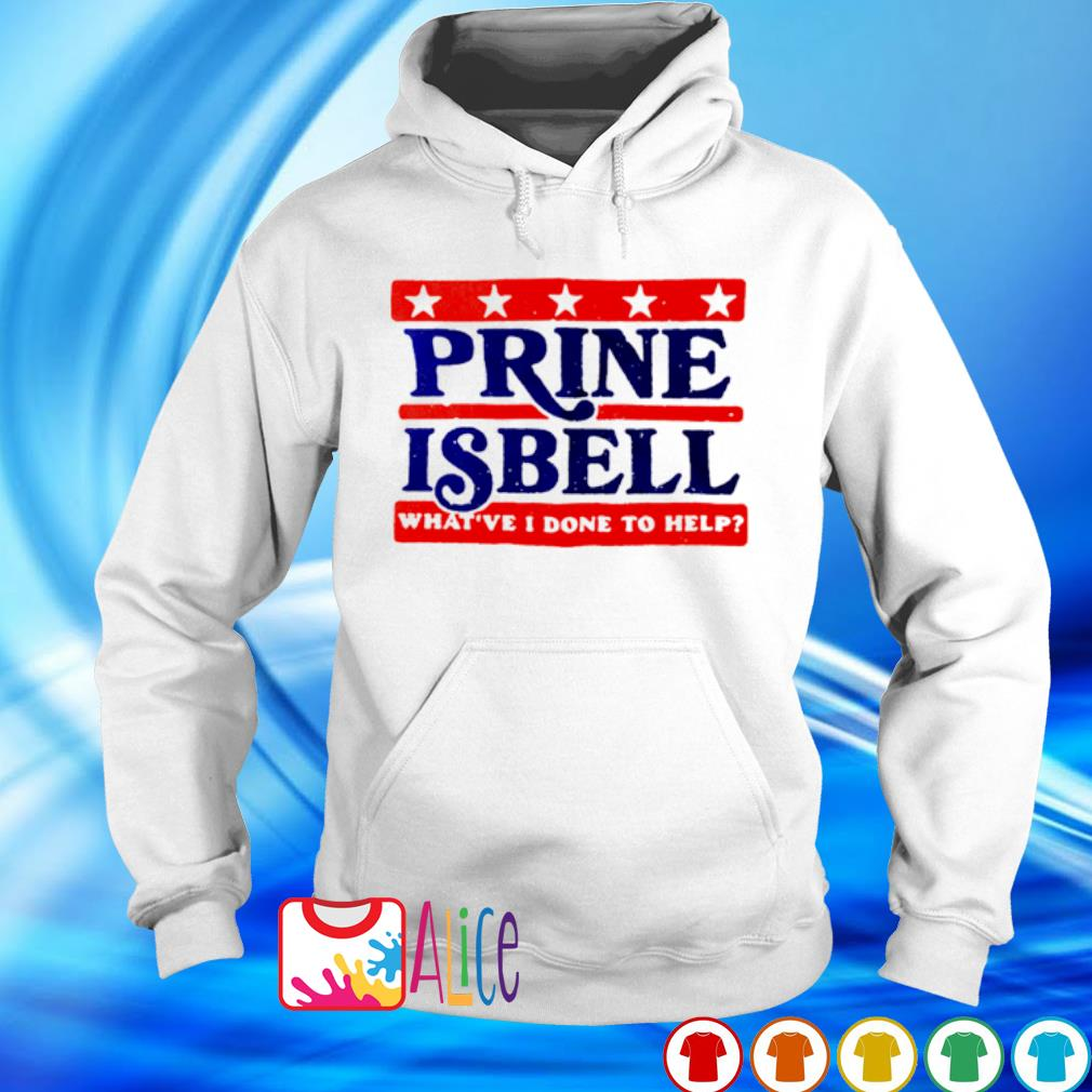 Prine Isbell what've I done to help s hoodie