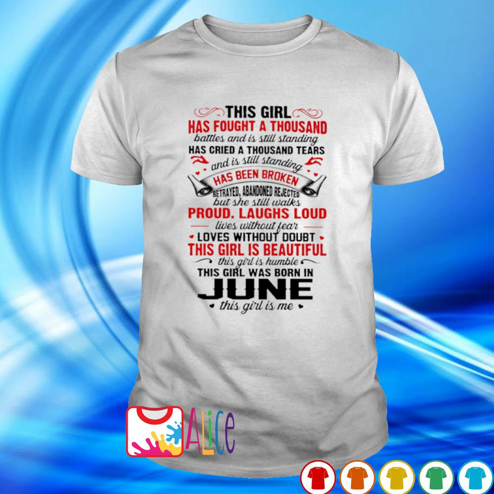 This girl has fought a thousand this girl was born in June shirt