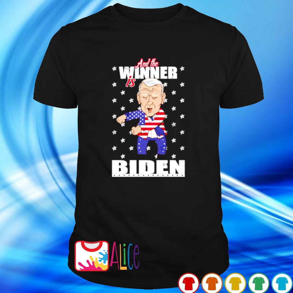And the winner is Biden election victory shirt