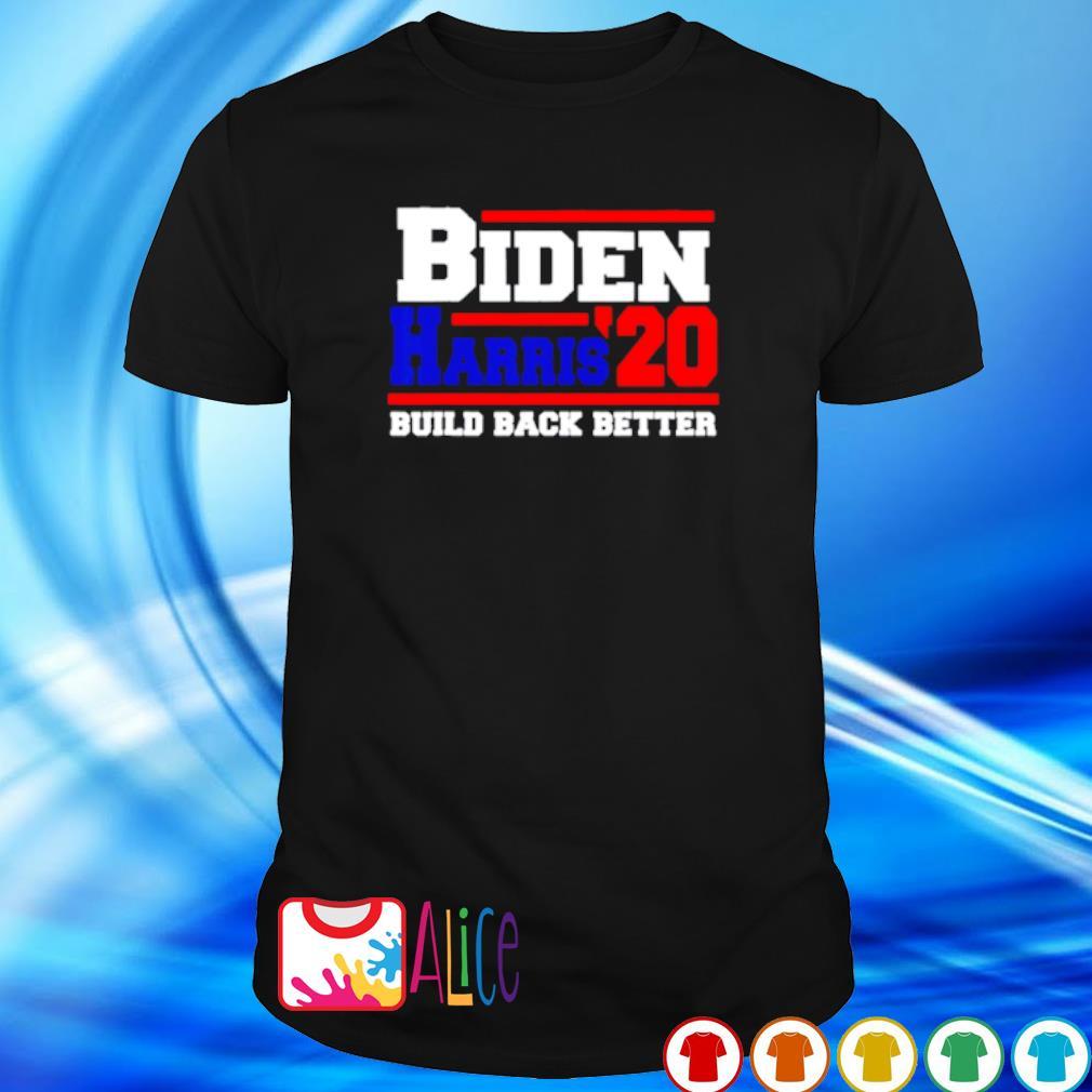 Biden Harris 2020 build back better shirt