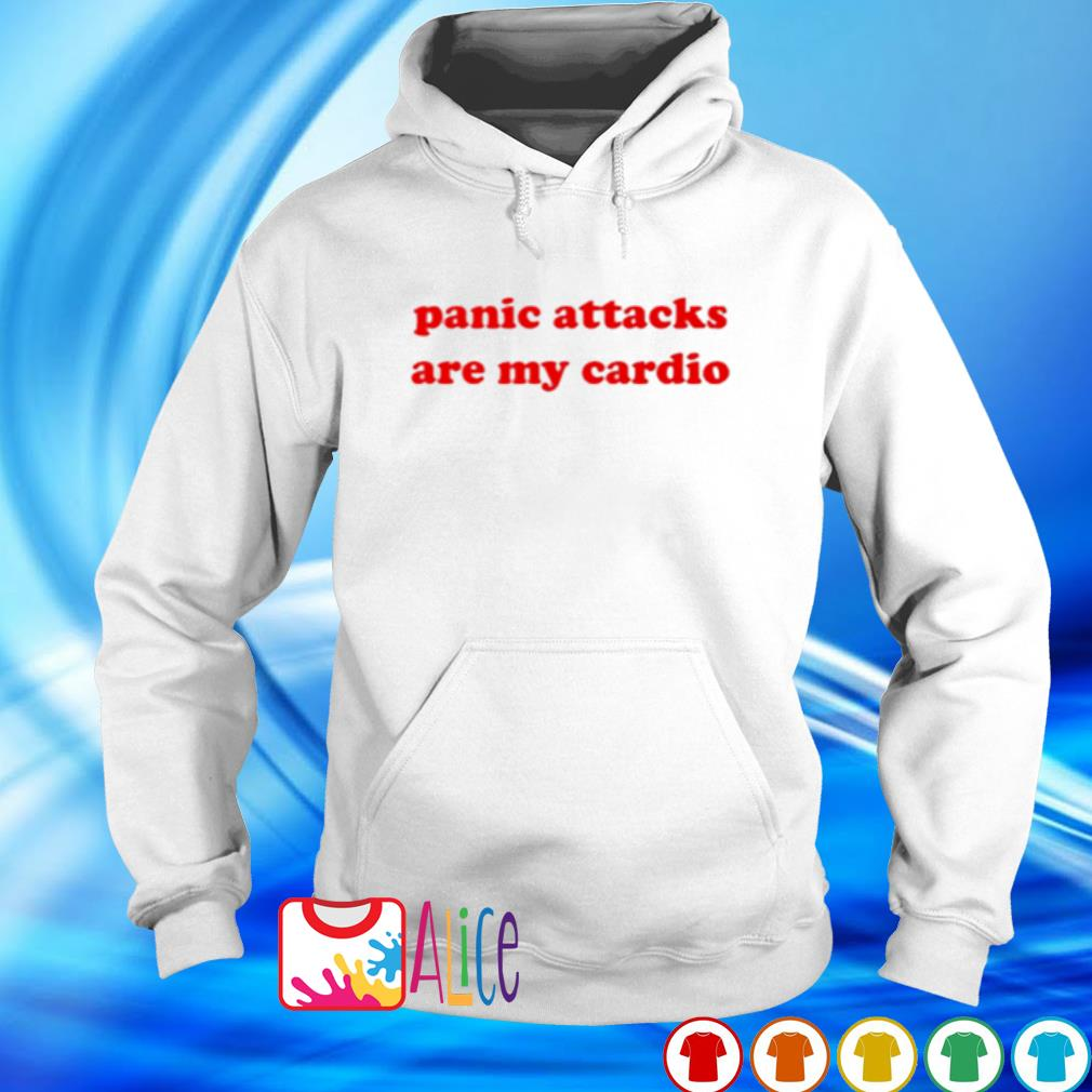 Panic attacks are my cardio s hoodie