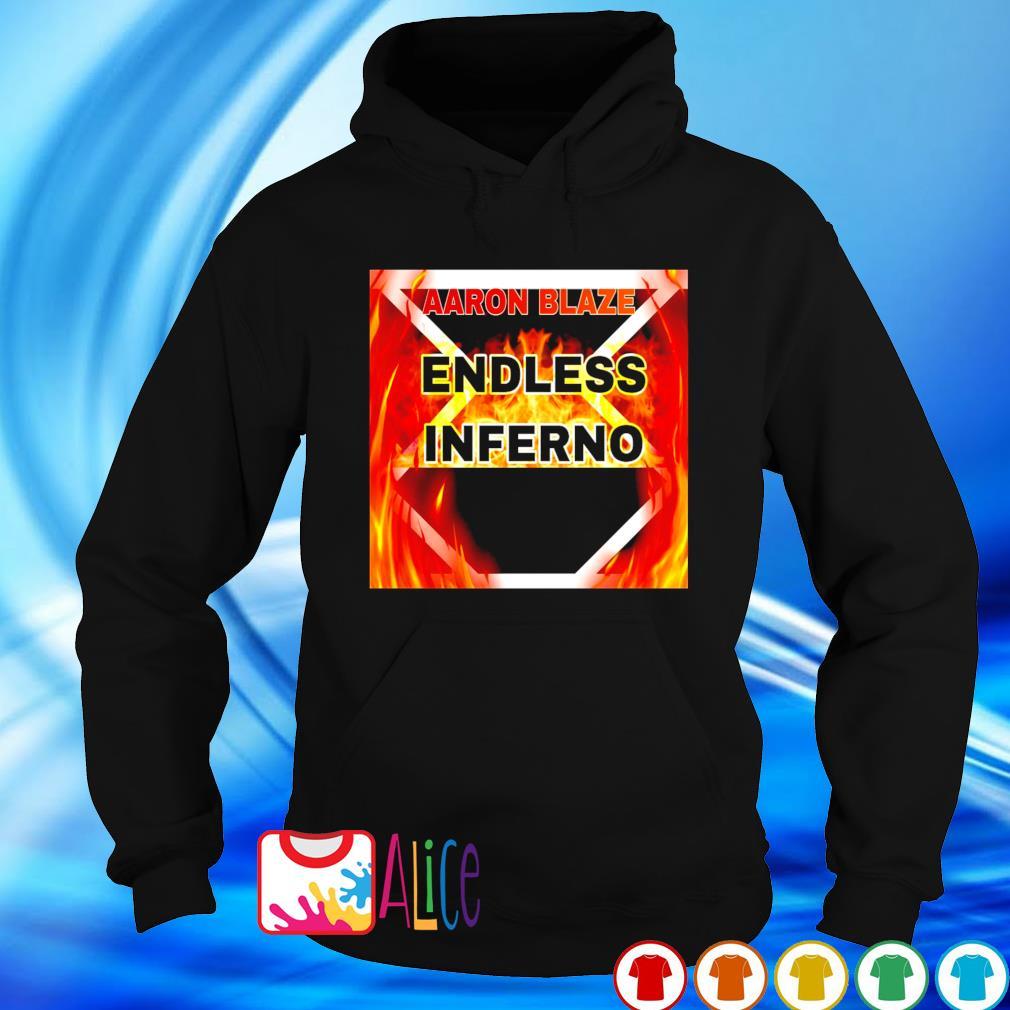 AAron Blazes Endless Inferno s hoodie