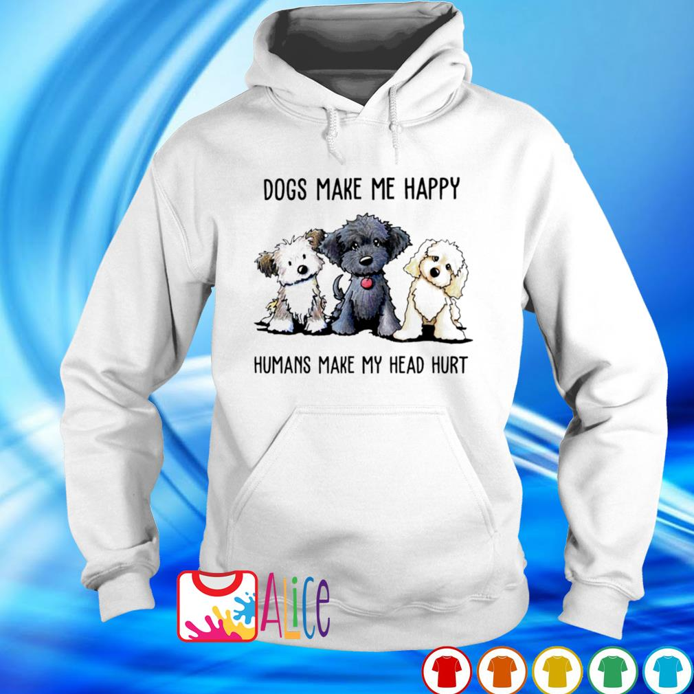 Doodle dogs make me happy humans make my head hurt s hoodie